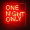 say_one_night_only